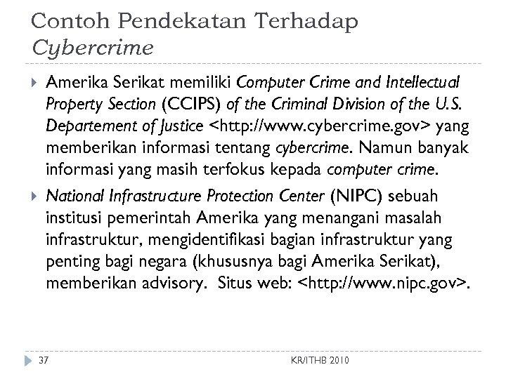 Contoh Pendekatan Terhadap Cybercrime Amerika Serikat memiliki Computer Crime and Intellectual Property Section (CCIPS)