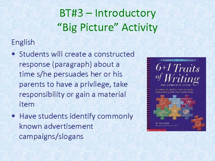 "BT#3 – Introductory ""Big Picture"" Activity English • Students will create a constructed response"