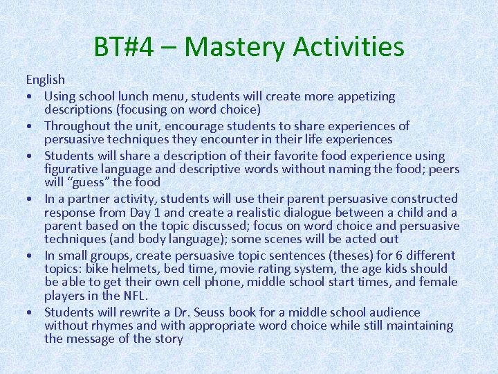 BT#4 – Mastery Activities English • Using school lunch menu, students will create more