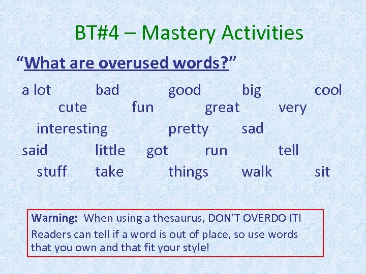 "BT#4 – Mastery Activities ""What are overused words? "" a lot bad good big"