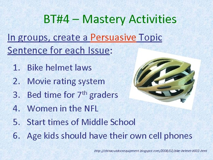 BT#4 – Mastery Activities In groups, create a Persuasive Topic Sentence for each Issue: