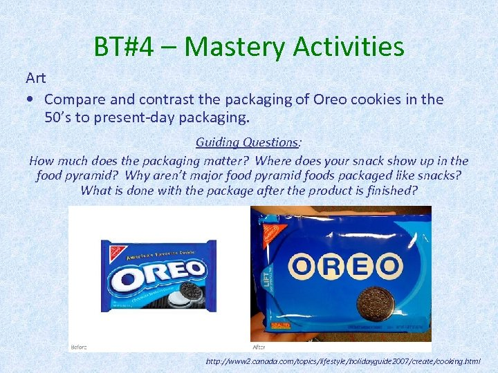 BT#4 – Mastery Activities Art • Compare and contrast the packaging of Oreo cookies