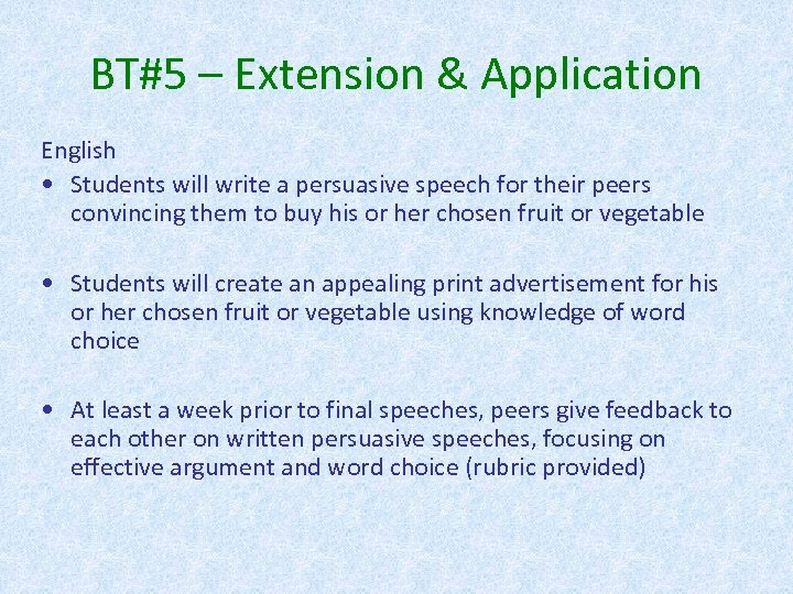 BT#5 – Extension & Application English • Students will write a persuasive speech for