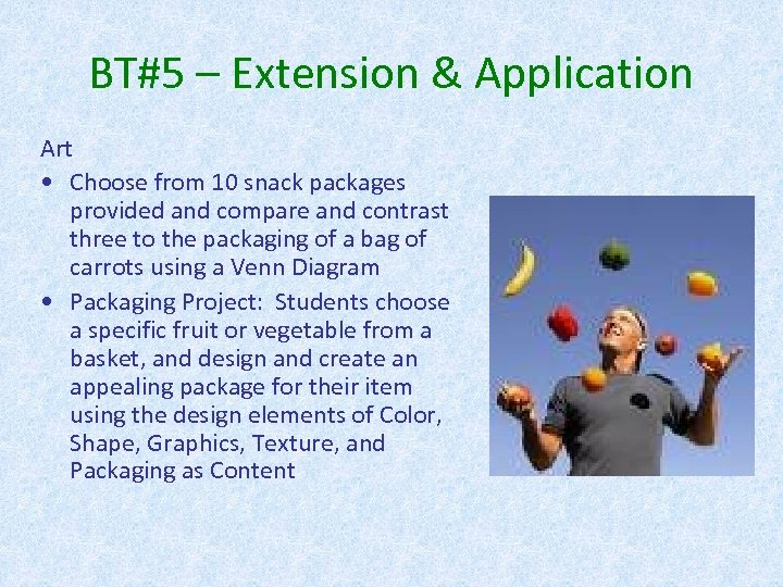 BT#5 – Extension & Application Art • Choose from 10 snack packages provided and