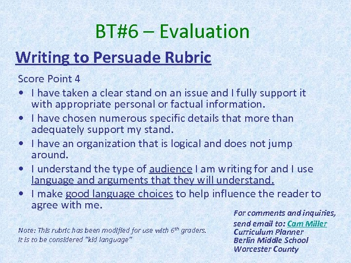 BT#6 – Evaluation Writing to Persuade Rubric Score Point 4 • I have taken