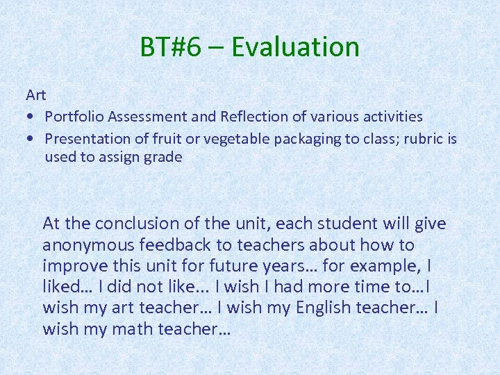 BT#6 – Evaluation Art • Portfolio Assessment and Reflection of various activities • Presentation