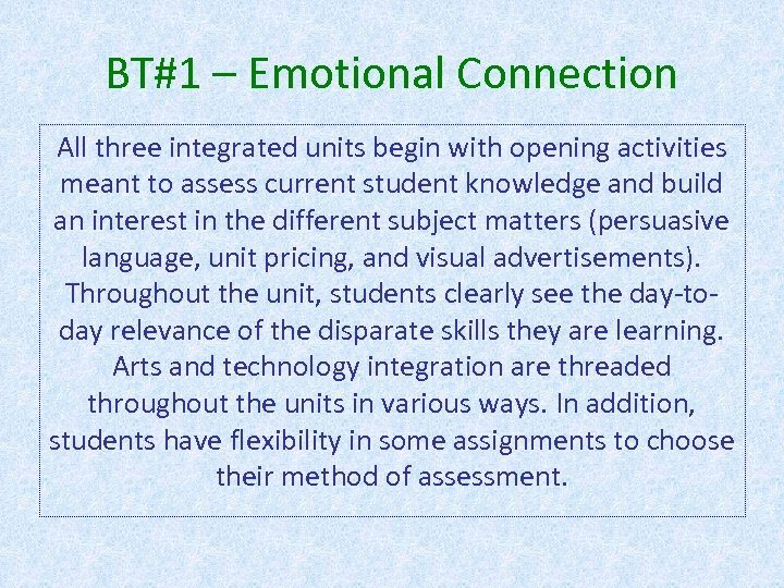 BT#1 – Emotional Connection All three integrated units begin with opening activities meant to