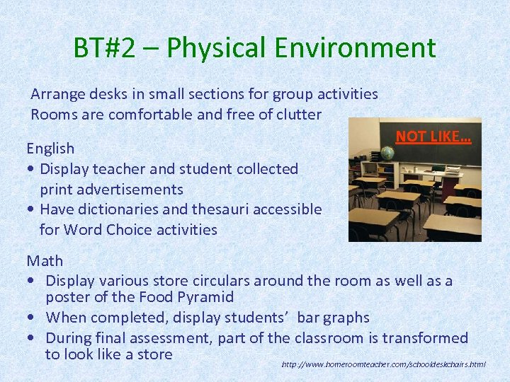 BT#2 – Physical Environment Arrange desks in small sections for group activities Rooms are