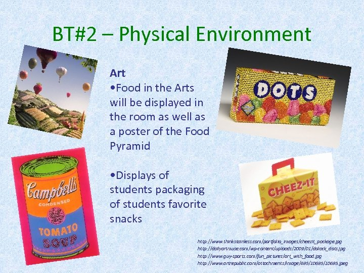 BT#2 – Physical Environment Art • Food in the Arts will be displayed in