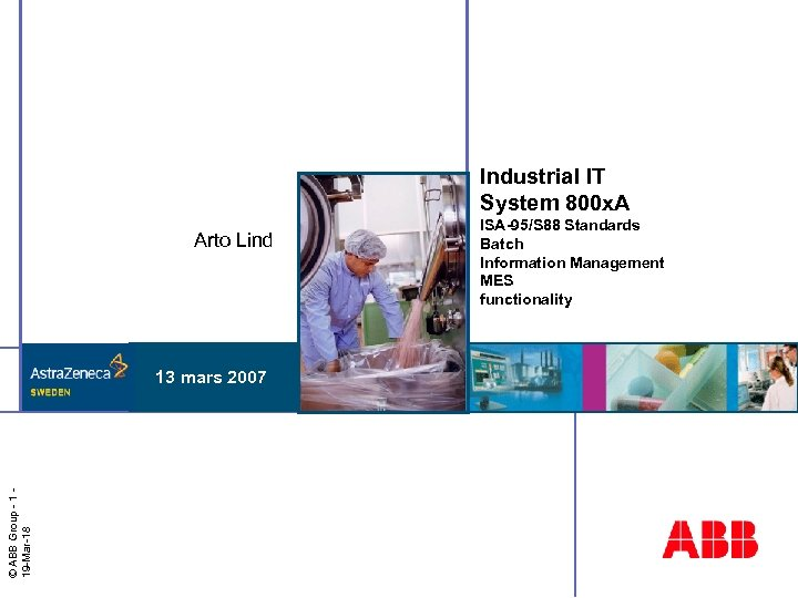 Industrial IT System 800 x. A Arto Lind © ABB Group - 1 19