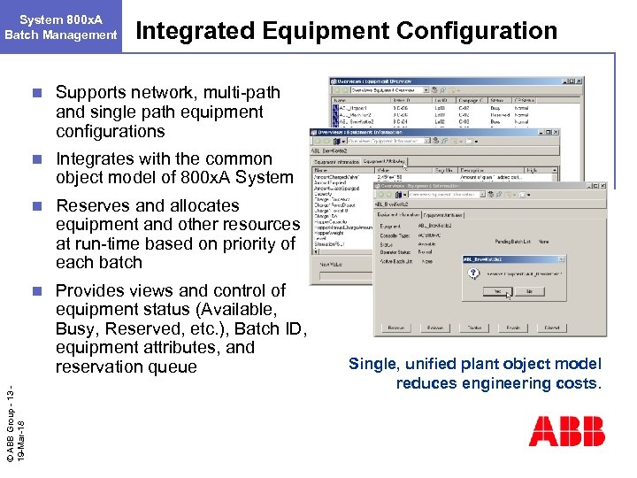 System 800 x. A Batch Management Integrated Equipment Configuration Supports network, multi-path and single