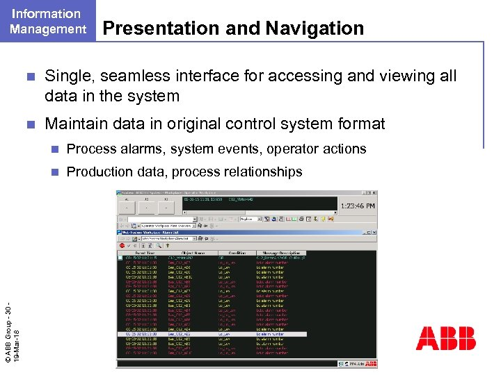 Information Management Presentation and Navigation n Single, seamless interface for accessing and viewing all