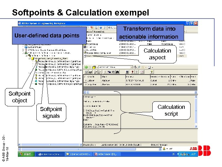Softpoints & Calculation exempel User-defined data points Transform data into actionable information Calculation aspect