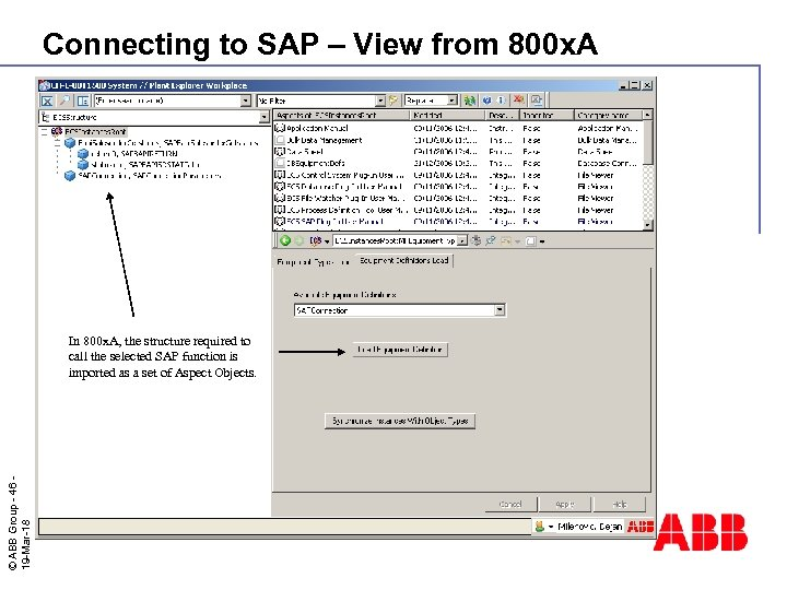 Connecting to SAP – View from 800 x. A © ABB Group - 46