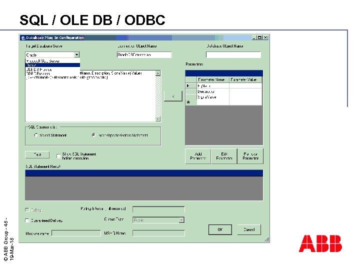 © ABB Group - 48 19 -Mar-18 SQL / OLE DB / ODBC