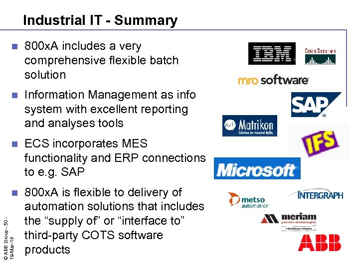 Industrial IT - Summary 800 x. A includes a very comprehensive flexible batch solution