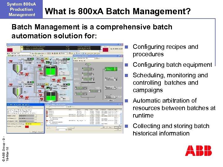 System 800 x. A Production Management What is 800 x. A Batch Management? Batch