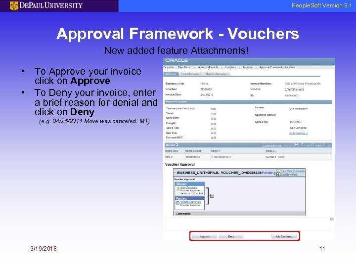 People. Soft Version 9. 1 Approval Framework - Vouchers New added feature Attachments! •