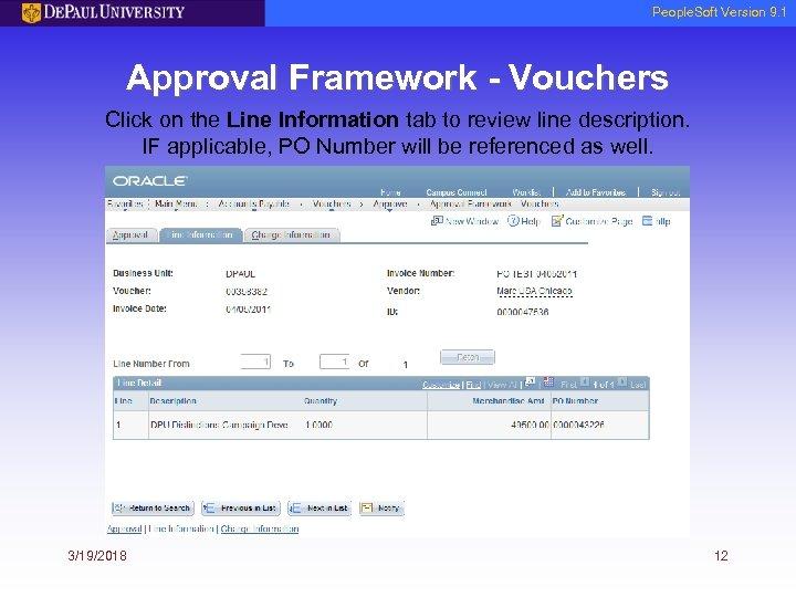 People. Soft Version 9. 1 Approval Framework - Vouchers Click on the Line Information