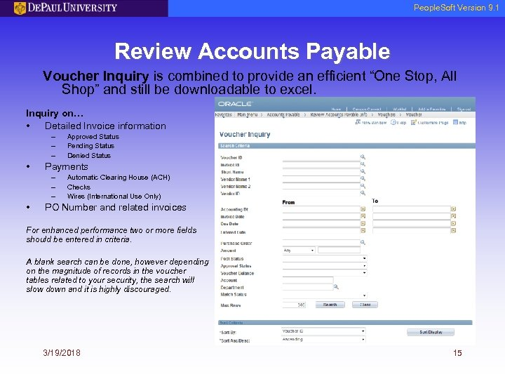 People. Soft Version 9. 1 Review Accounts Payable Voucher Inquiry is combined to provide