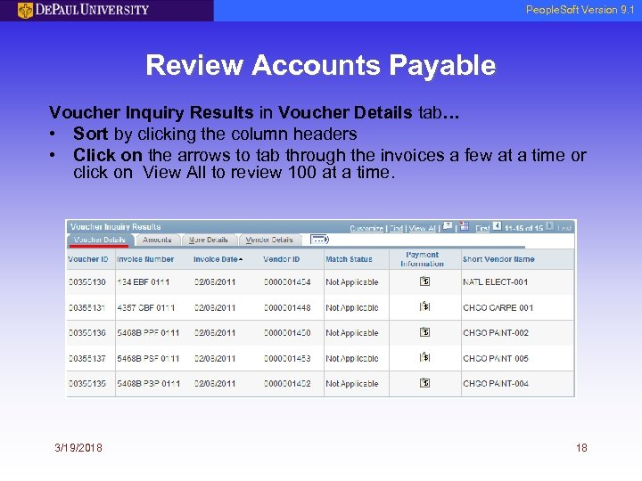 People. Soft Version 9. 1 Review Accounts Payable Voucher Inquiry Results in Voucher Details