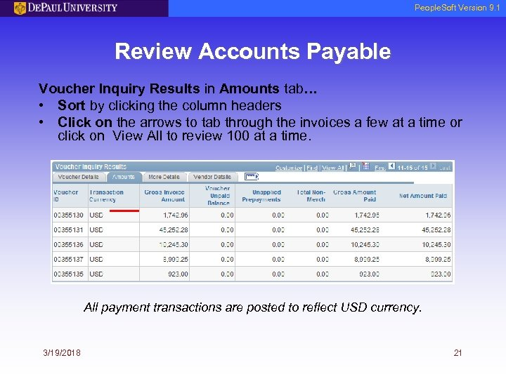People. Soft Version 9. 1 Review Accounts Payable Voucher Inquiry Results in Amounts tab…