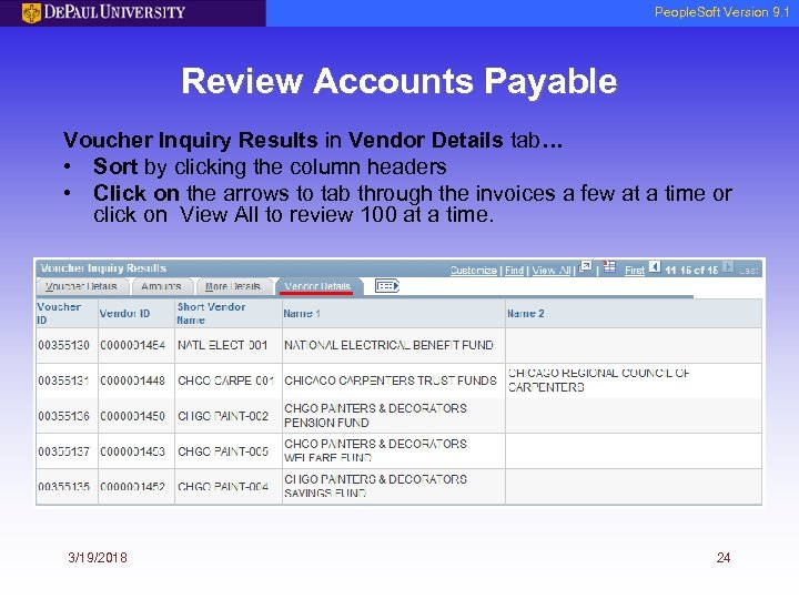 People. Soft Version 9. 1 Review Accounts Payable Voucher Inquiry Results in Vendor Details