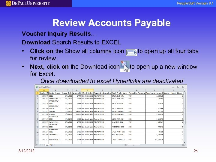People. Soft Version 9. 1 Review Accounts Payable Voucher Inquiry Results… Download Search Results