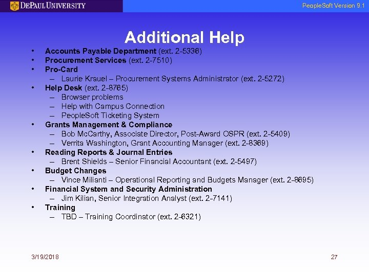 People. Soft Version 9. 1 • • • Additional Help Accounts Payable Department (ext.