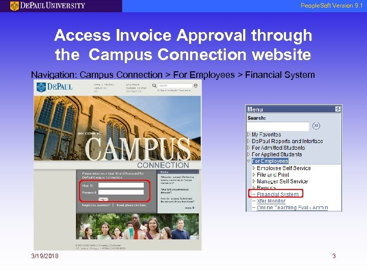 People. Soft Version 9. 1 Access Invoice Approval through the Campus Connection website Navigation: