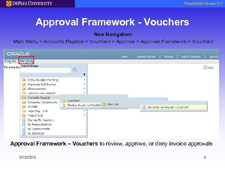 People. Soft Version 9. 1 Approval Framework - Vouchers New Navigation: Main Menu >