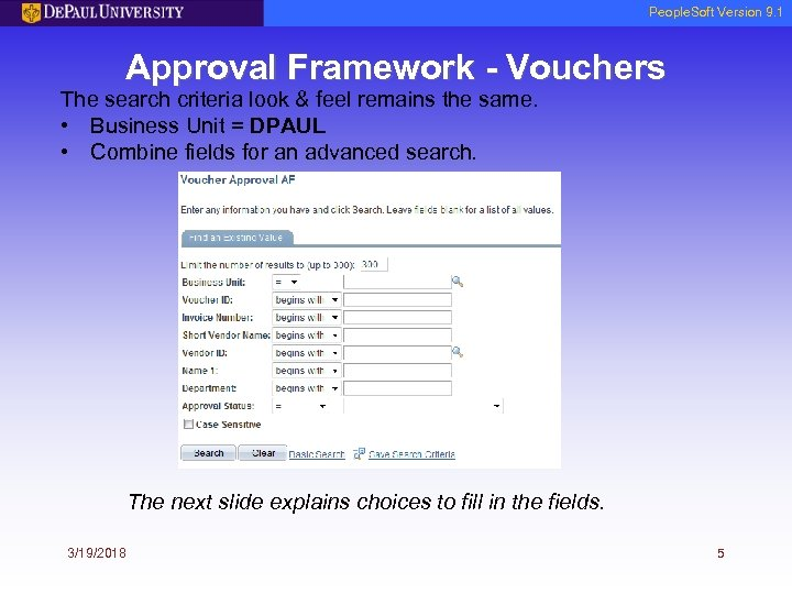 People. Soft Version 9. 1 Approval Framework - Vouchers The search criteria look &