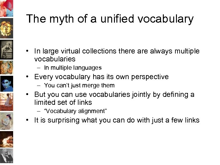 The myth of a unified vocabulary • In large virtual collections there always multiple