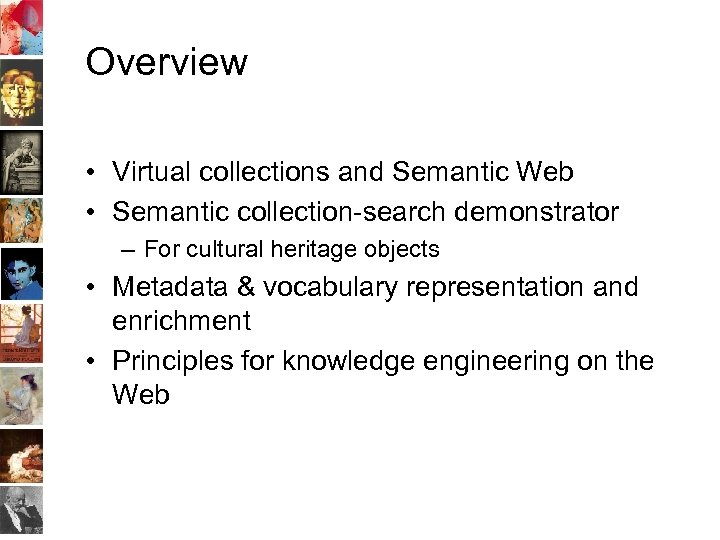 Overview • Virtual collections and Semantic Web • Semantic collection-search demonstrator – For cultural