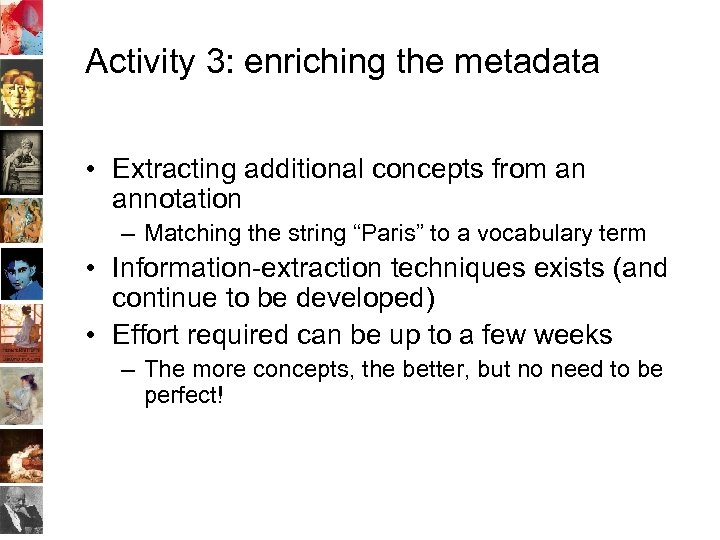 Activity 3: enriching the metadata • Extracting additional concepts from an annotation – Matching