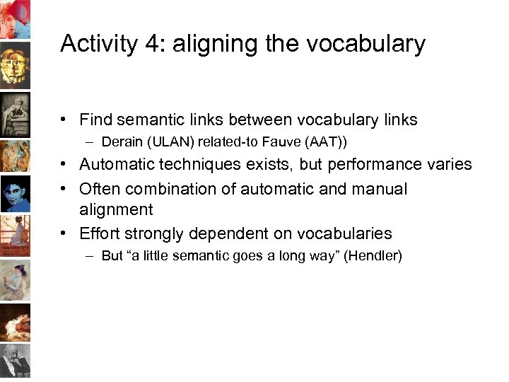 Activity 4: aligning the vocabulary • Find semantic links between vocabulary links – Derain