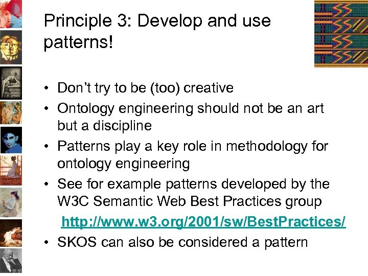 Principle 3: Develop and use patterns! • Don't try to be (too) creative •