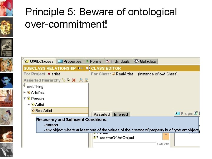 Principle 5: Beware of ontological over-commitment!