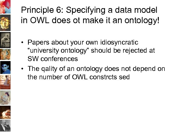 Principle 6: Specifying a data model in OWL does ot make it an ontology!