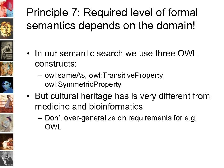 Principle 7: Required level of formal semantics depends on the domain! • In our