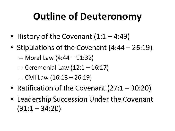 Outline of Deuteronomy • History of the Covenant (1: 1 – 4: 43) •