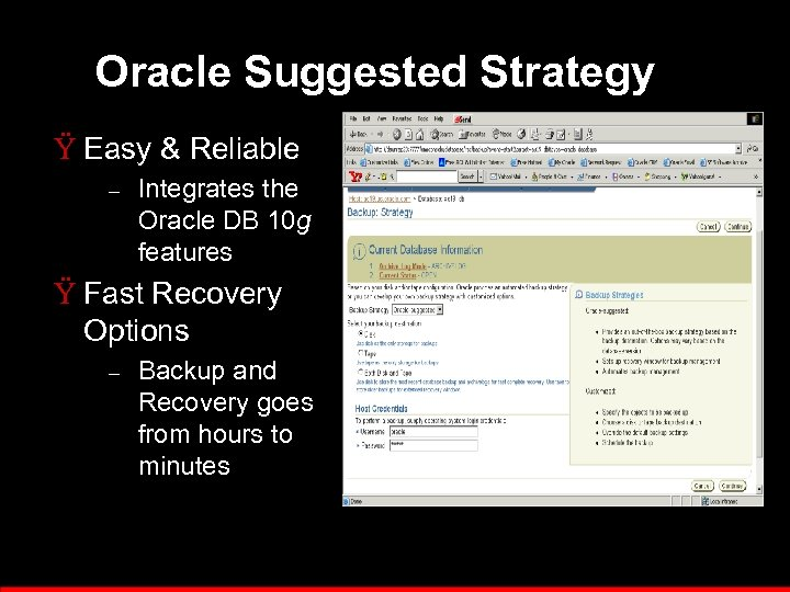 Oracle Suggested Strategy Ÿ Easy & Reliable – Integrates the Oracle DB 10 g