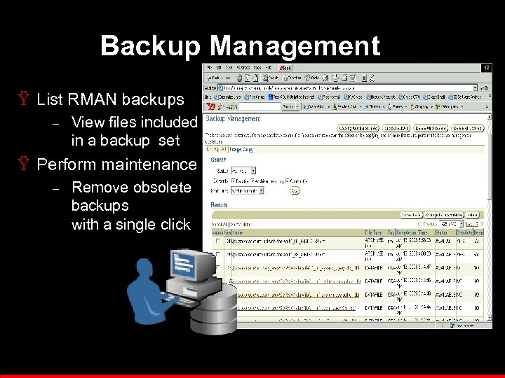 Backup Management Ÿ List RMAN backups – View files included in a backup set