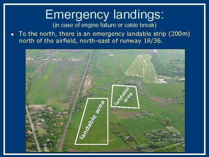 Emergency landings: la nd a ar bl ea e la nd ab le ar