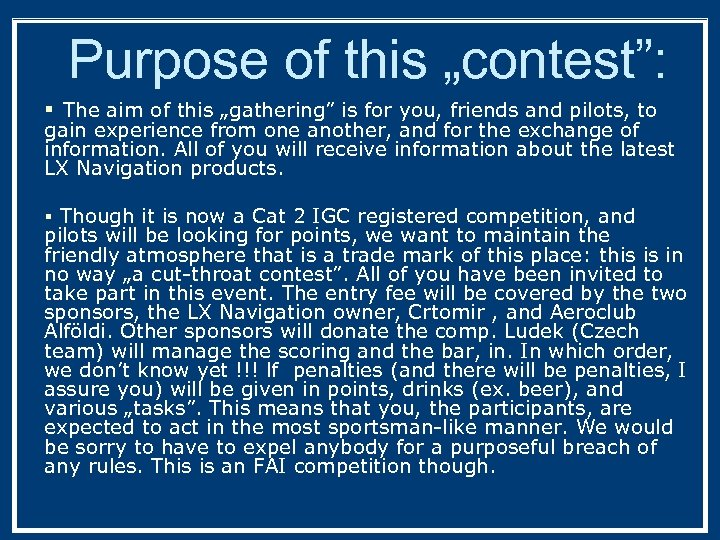 """Purpose of this """"contest"""": § The aim of this """"gathering"""" is for you, friends"""