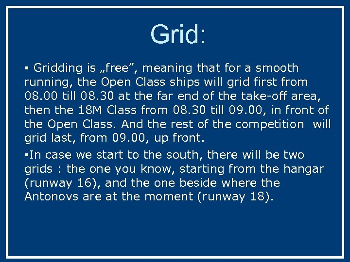"""Grid: § Gridding is """"free"""", meaning that for a smooth running, the Open Class"""