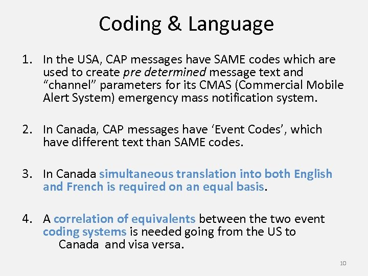 Coding & Language 1. In the USA, CAP messages have SAME codes which