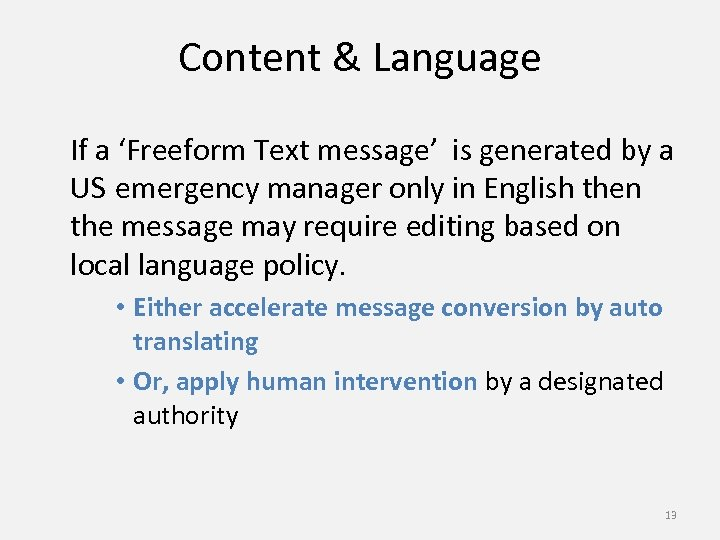 Content & Language If a 'Freeform Text message' is generated by a US emergency