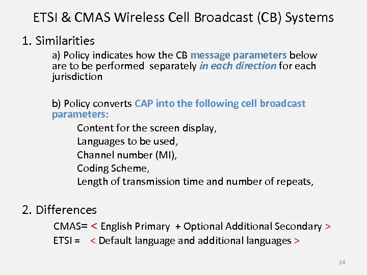 ETSI & CMAS Wireless Cell Broadcast (CB) Systems 1. Similarities a) Policy indicates how