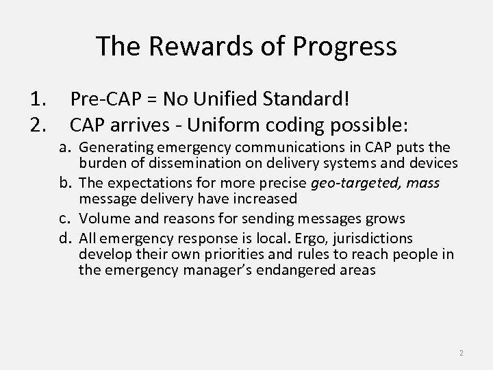 The Rewards of Progress 1. 2. Pre-CAP = No Unified Standard! CAP arrives -